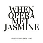 WHEN OPERA MET JASMINE  the new collection is openhellip
